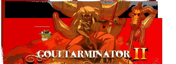 Goultarminator II