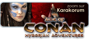 Age of Conan: Rise of the Godslayer, zoom sur la région de Karakorum
