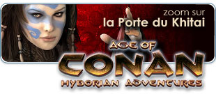Age of Conan: Rise of the Godslayer, zoom sur la région de la Porte de Khitai