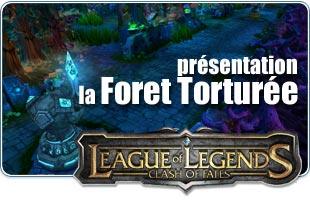 League of Legends : présentation de la Forêt Torturée