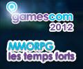 Les temps forts MMO de la GDC Europe et de la gamescom 2012